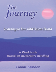 The Journey: Learning to Live with Violent Death - Connie Saindon